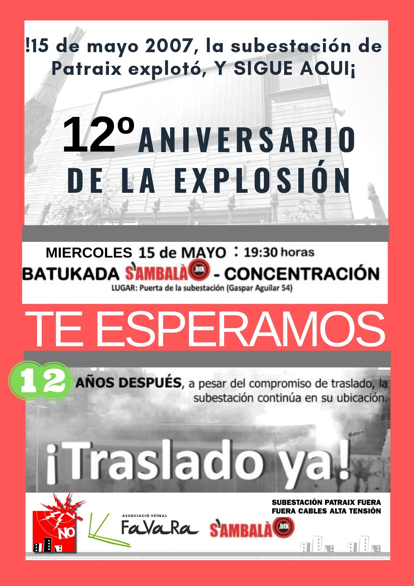 12 aniversario de la explosión de la subestación de Iberdrola en Patraix. Miércoles 13 de mayo a las 19:30 horas con batucada. Se exige su traslado inmediato.