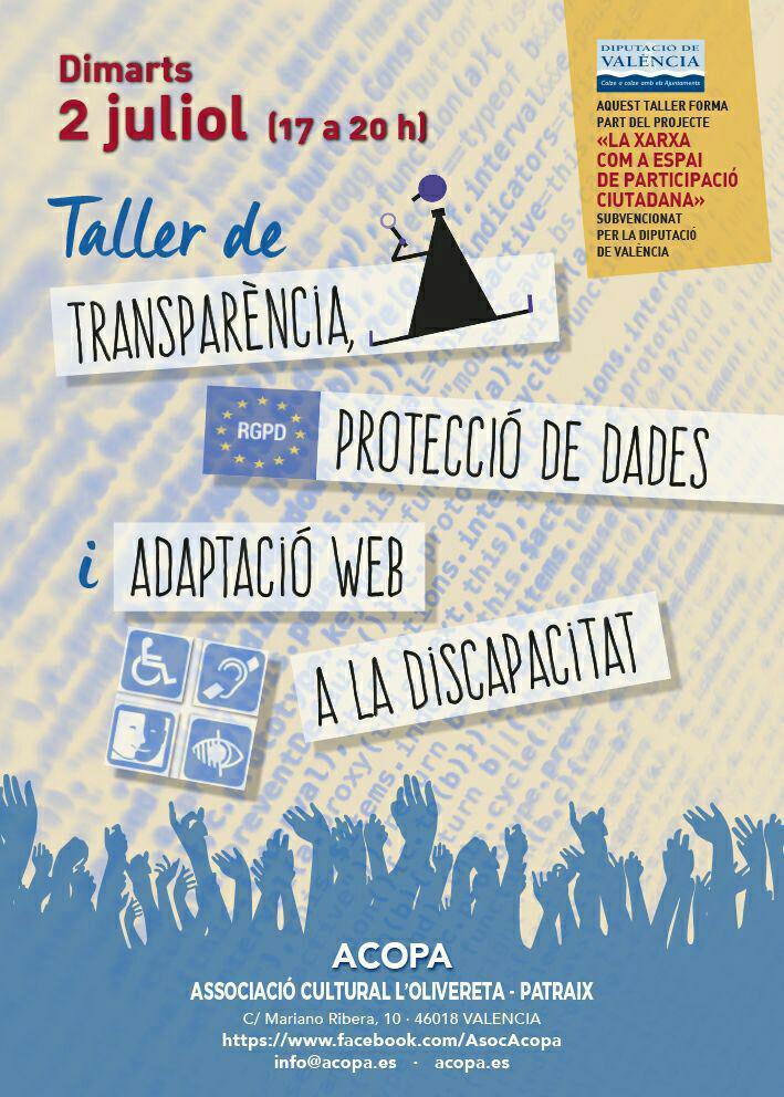 Taller de transpatencia, protección de datos y adaptación web a la discapacidad. Se impartirá el martes 2 de julio de 17h a 20h en los locales de ACOPA, calle Mariano Ribera, 10, bajo.