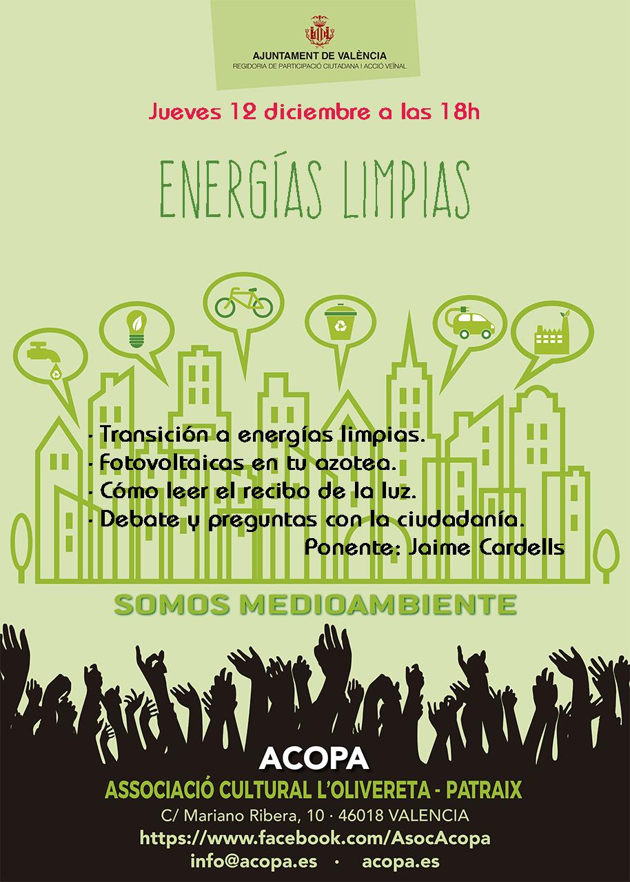 Charla sobre Energías Limpias que tendrá lugar en Acopa, calle Mariano Ribera 10 a las 18h. -Transición a energías limpias -Cómo leer el recibo de la luz -Renovables en tu azotea