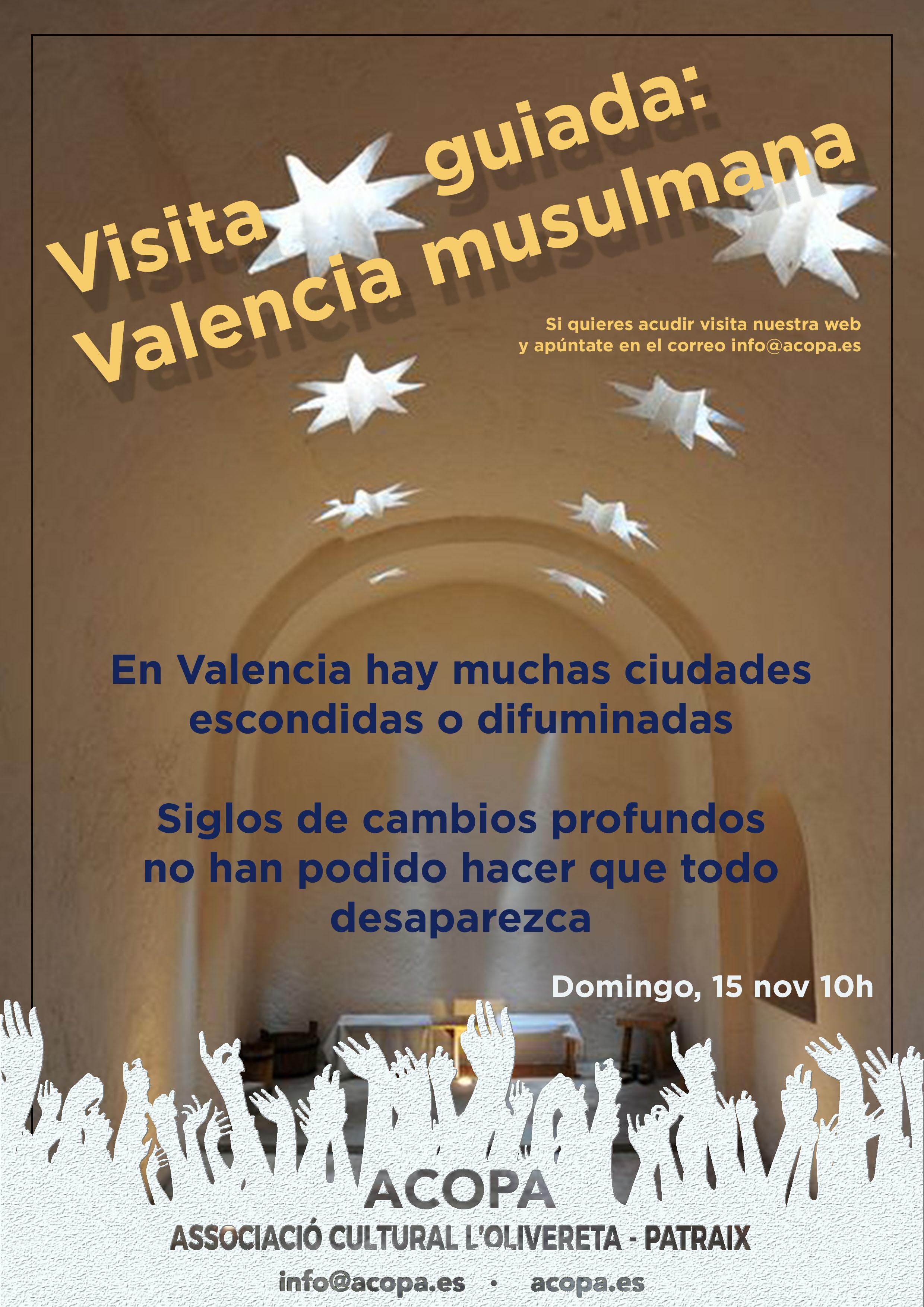 Visita guiada a la Valencia musulmana. Condiciones en esta misma página. Domingo 15 de noviembre a las 10 horas.